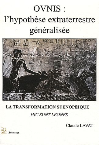 OVNIS L HYPOTHESE EXTRATERRESTRE GENERALISEE : TRANSFORMATION STENOPEIQUE (LA)