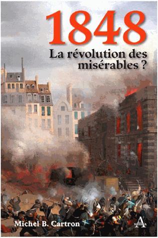 1848 LA REVOLUTION DES MISERABLES ?