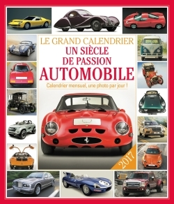 LE GRAND CALENDRIER UN SIECLE DE PASSION AUTOMOBILE 2017