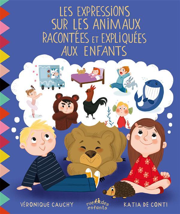 EXPRESSIONS SUR LES ANIMAUX RACONTEES ET EXPLIQUEES AUX ENFANTS (LES)