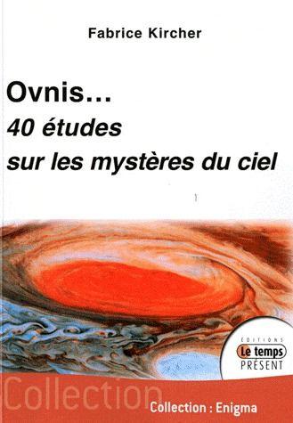 OVNIS - 40 ETUDES SUR LES MYSTERES DU CIEL