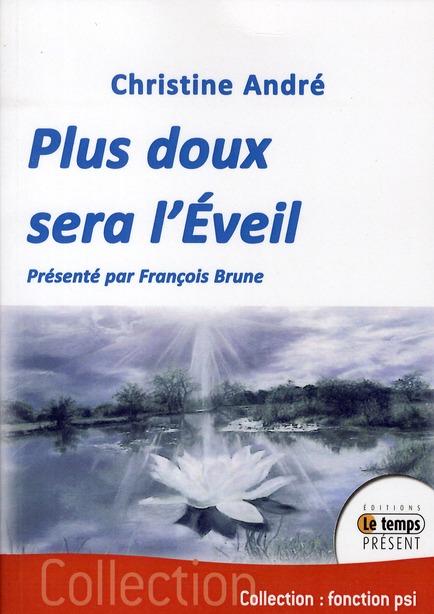 PLUS DOUX SERA L'EVEIL