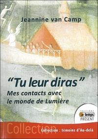 TU LEUR DIRAS... - MES CONTACTS AVEC LE MONDE DE LUMIERE