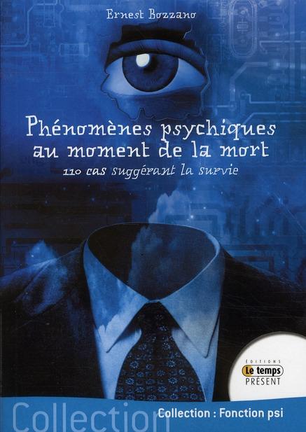 PHENOMENES PSYCHIQUES AU MOMENT DE LA MORT