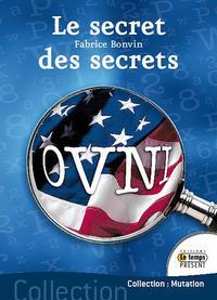OVNI : LE SECRET DES SECRETS
