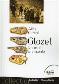 GLOZEL - LES OS DE LA DISCORDE