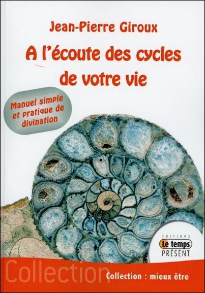 A L'ECOUTE DES CYCLES DE VOTRE VIE