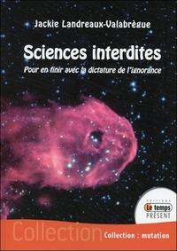 SCIENCES INTERDITES - POUR EN FINIR AVEC DICTATURE IGNORANCE