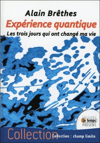 EXPERIENCE QUANTIQUE - LES TROIS JOURS QUI ONT CHANGE MA VIE