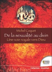 DE LA SEXUALITE AU DIVIN - UNE VOIE ROYALE VERS DIEU