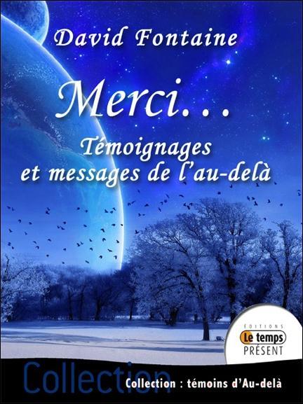 MERCI... TEMOIGNAGES ET MESSAGES DE L'AU-DELA