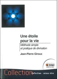 UNE ETOILE POUR LA VIE - METHODE SIMPLE ET PRATIQUE DE DIVINATION