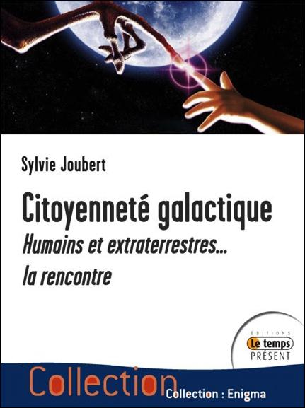 CITOYENNETE GALACTIQUE - HUMAINS ET EXTRATERRESTRES... LA RENCONTRE