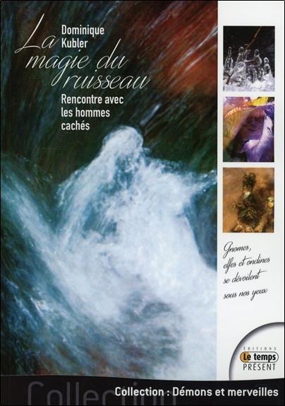 LA MAGIE DU RUISSEAU - RENCONTRE AVEC LES HOMMES CACHES