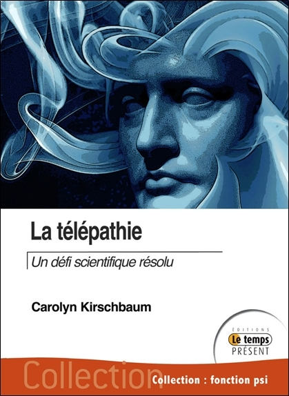 LA TELEPATHIE - UN DEFI SCIENTIFIQUE RESOLU