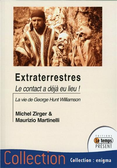 EXTRATERRESTRES - LE CONTACT A DEJA EU LIEU ! LA VIE DE GEORGE HUNT WILLIAMSON