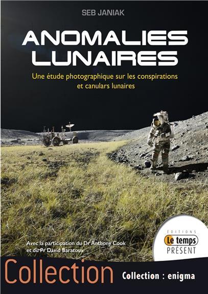 ANOMALIES LUNAIRES - UNE ETUDE PHOTOGRAPHIQUE SUR LES CONSPIRATIONS ET CANULARS LUNAIRES