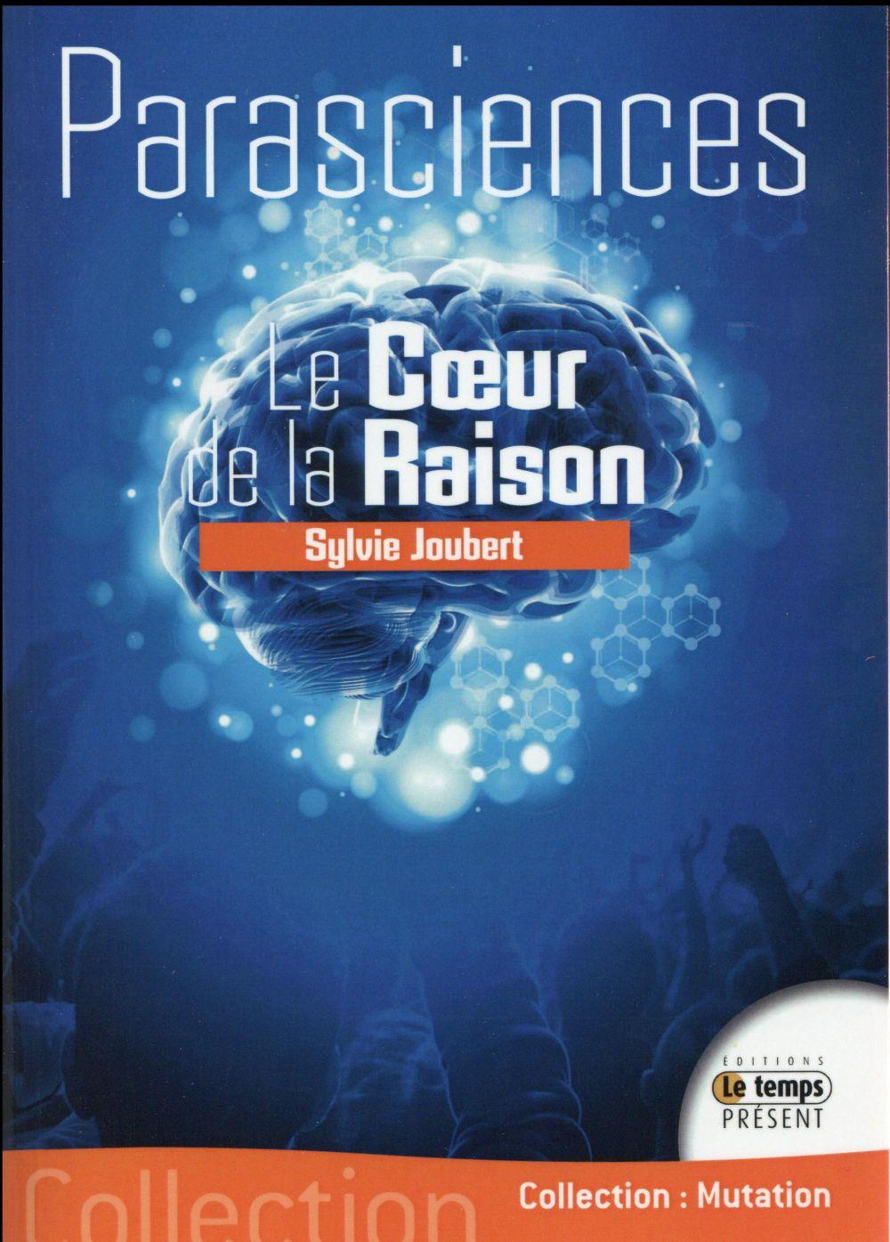 PARASCIENCES - LE COEUR DE LA RAISON