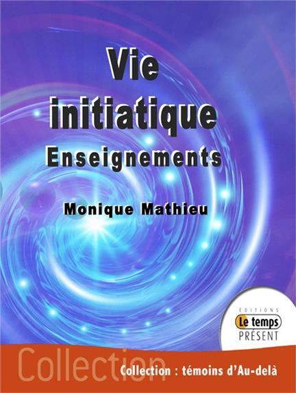 VIE INITIATIQUE - ENSEIGNEMENTS