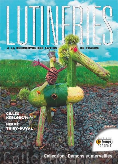 LUTINERIES - A LA RENCONTRE DES LUTINS DE FRANCE