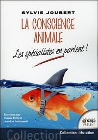LA CONSCIENCE ANIMALE - LES SPECIALISTES EN PARLENT !
