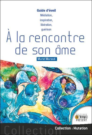 A LA RENCONTRE DE SON AME - GUIDE D'EVEIL