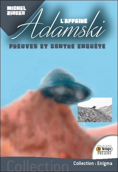 L'AFFAIRE ADAMSKI - PREUVES ET CONTRE-ENQUETE