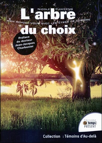 L'ARBRE DU CHOIX - MON RENDEZ-VOUS AVEC LES ETRES DE LUMIERE