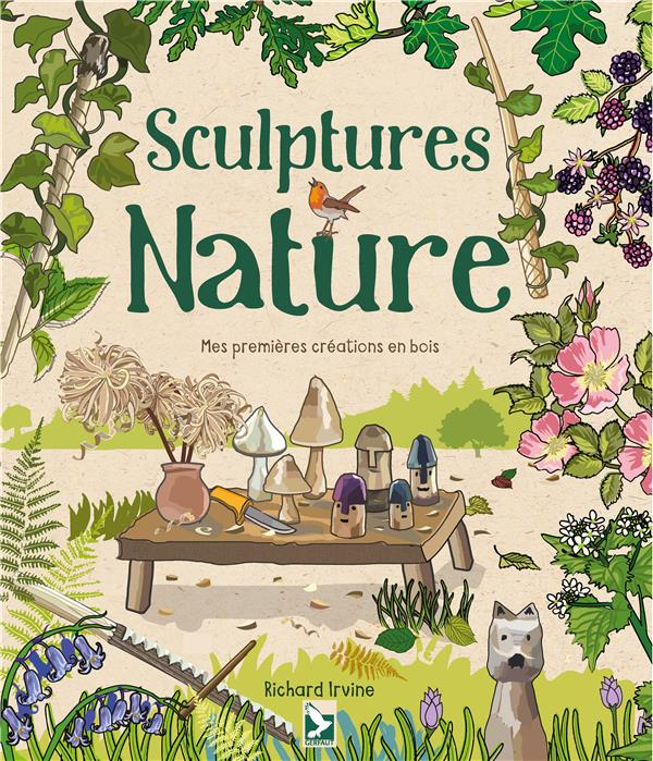SCULPTURES NATURE - MES PREMIERES CREATIONS EN BOIS