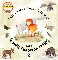 OBSERVER LES ANIMAUX DE LA FORET AVEC LE PETIT CHAPERON ROUGE