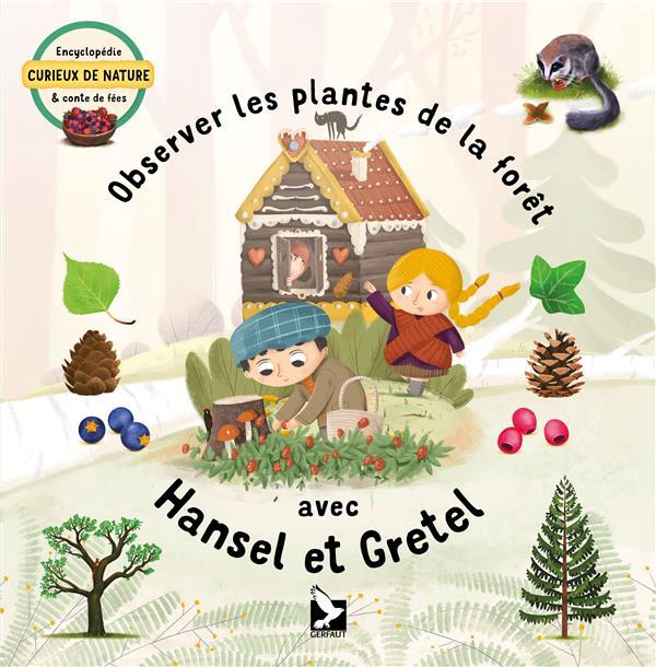 OBSERVER LES PLANTES DE LA FORET AVEC HANSEL ET GRETEL
