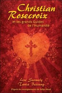 CHRISTIAN ROSECROIX ET LES GRANDS GUIDES DE L'HUMANITE