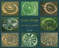 CROP CIRCLES - LES CLES DU MYSTERE - CREATIONS DU MONDE INVISIBLE
