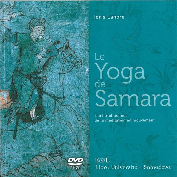 LE YOGA DE SAMARA - L'ART TRADITIONNEL DE LA MEDITATION EN MOUVEMENT - LIVRE + DVD