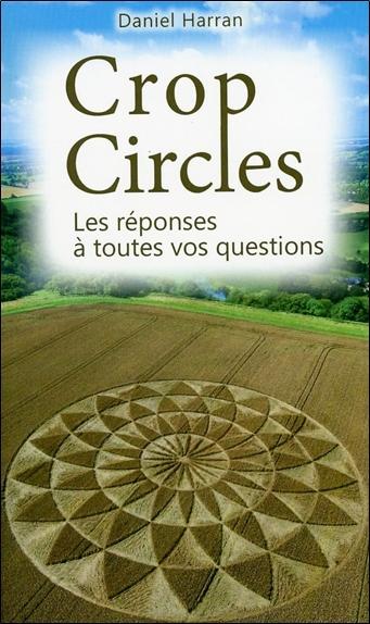 CROP CIRCLES - LES REPONSES A TOUTES VOS QUESTIONS