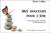 365 DOUCEURS POUR L'AME - UNE PENSEE POSITIVE, INSPIRANTE ET MOTIVANTE PAR JOUR