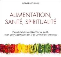ALIMENTATION, SANTE, SPIRITUALITE - L'ALIMENTATION AU SERVICE DE LA SANTE, DE LA CONNAISSANCE DE SOI