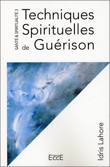 TECHNIQUES SPIRITUELLES DE GUERISON
