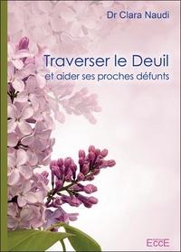 TRAVERSER LE DEUIL ET AIDER SES PROCHES DEFUNTS