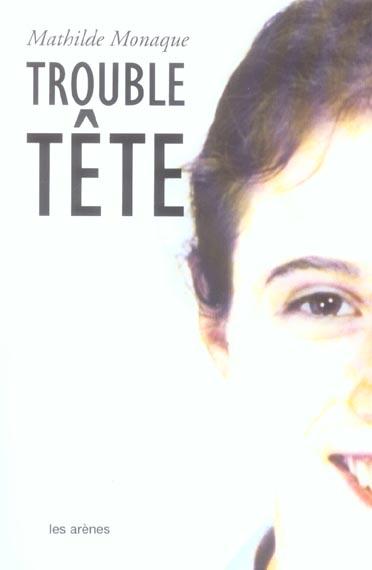 TROUBLE TETE