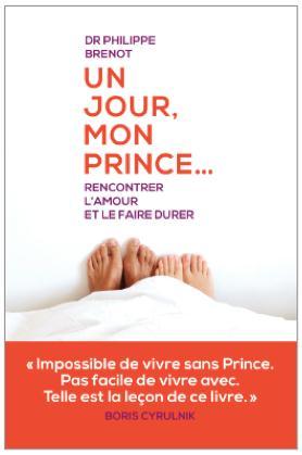 UN JOUR MON PRINCE... RENCONTRER L'AMOUR ET LE FAIRE DURER