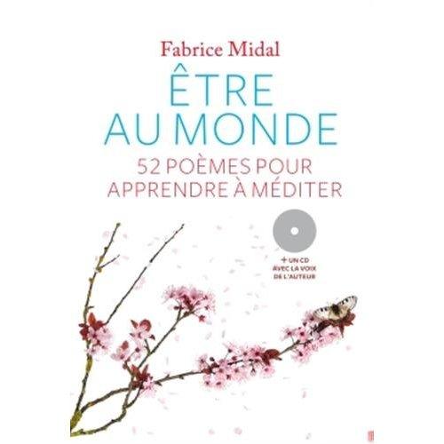 ETRE AU MONDE : MEDITER AVEC LA POESIE + CD