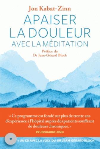 APAISER LA DOULEUR AVEC LA MEDITATION (+CD)