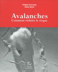 AVALANCHES - COMMENT REDUIRE LE RISQUE