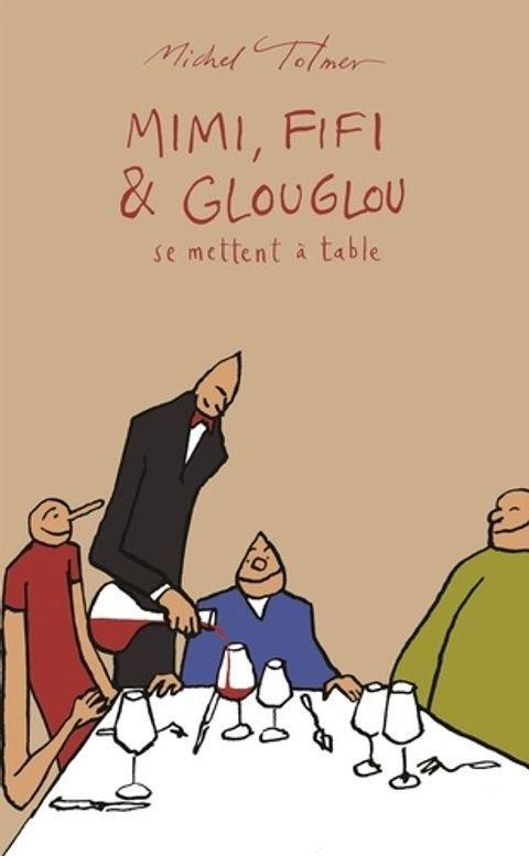 Mimi, fifi et glouglou 3 - se mettent a table. - illustrations, couleur