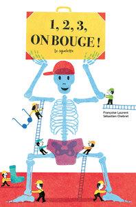 1,2,3, ON BOUGE (COLL. JE CONNAIS MON CORPS) - LE SQUELETTE