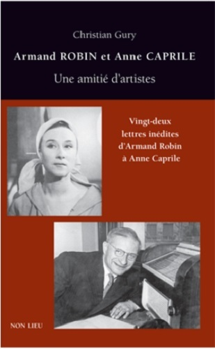 ARMAND ROBIN & ANNE CAPRILE UNE AMITIE D'ARTISTES