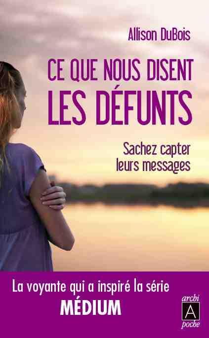 CE QUE NOUS DISENT LES DEFUNTS - SACHEZ CAPTER LEURS MESSAGES