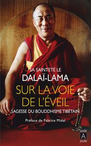 SUR LA VOIE DE L'EVEIL - SAGESSE DU BOUDDHISME TIBETAIN