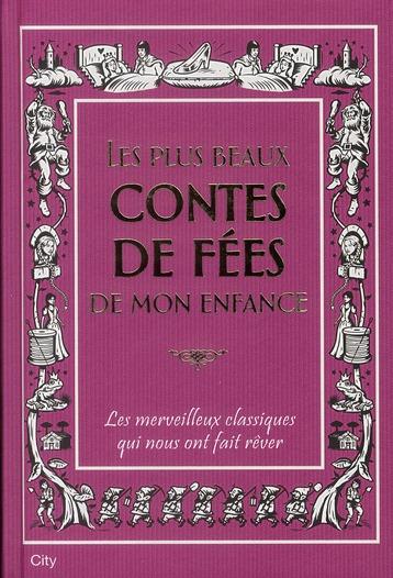LES PLUS BEAUX CONTES DE FEES DE MON ENFANCE